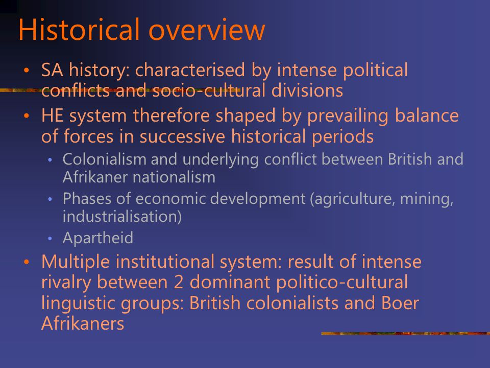 Historical overview SA history: characterised by intense political conflicts and socio-cultural divisions.
