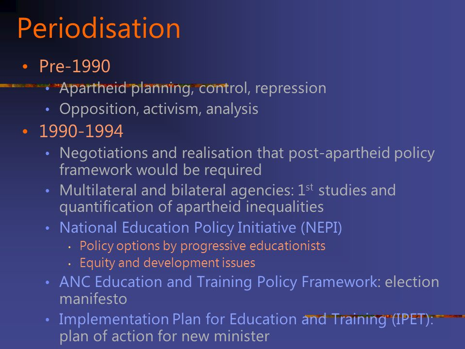 Periodisation Pre-1990. Apartheid planning, control, repression. Opposition, activism, analysis. 1990-1994.