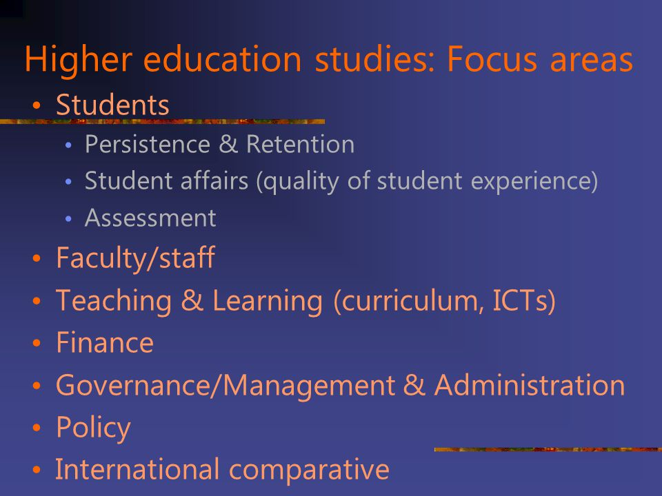 Higher education studies: Focus areas