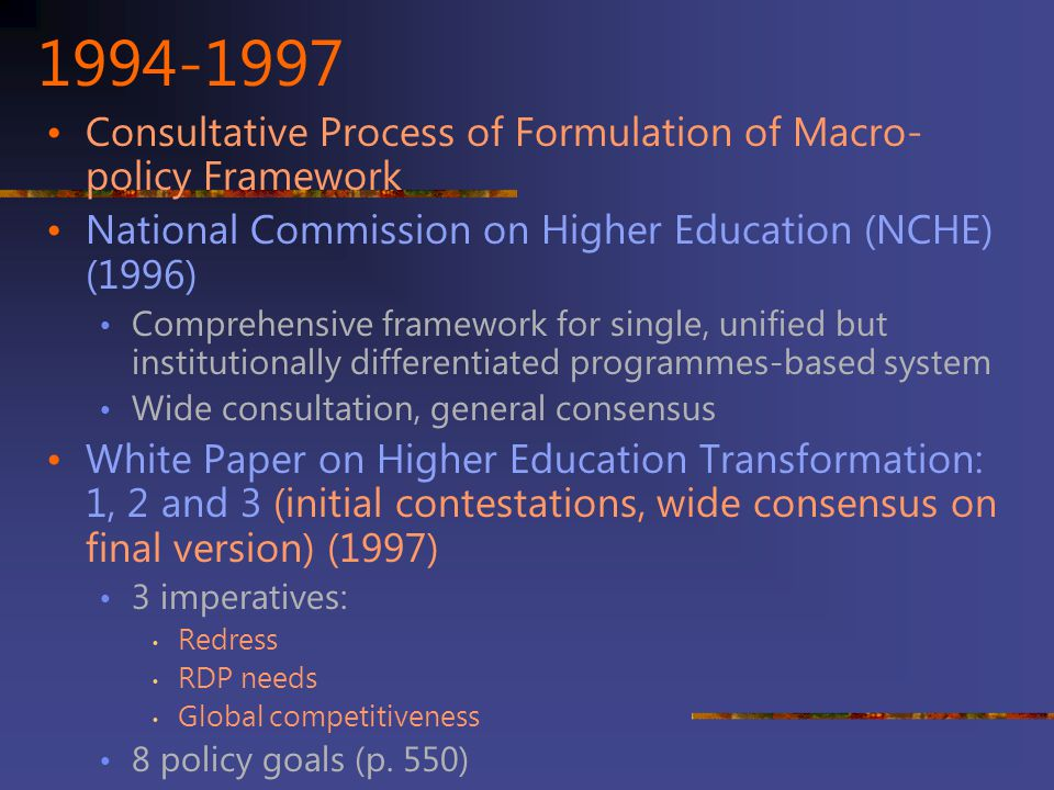 1994-1997 Consultative Process of Formulation of Macro-policy Framework. National Commission on Higher Education (NCHE) (1996)