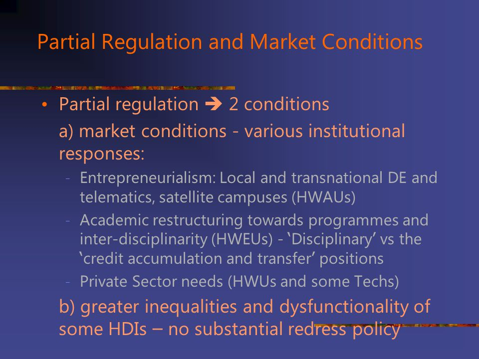 Partial Regulation and Market Conditions