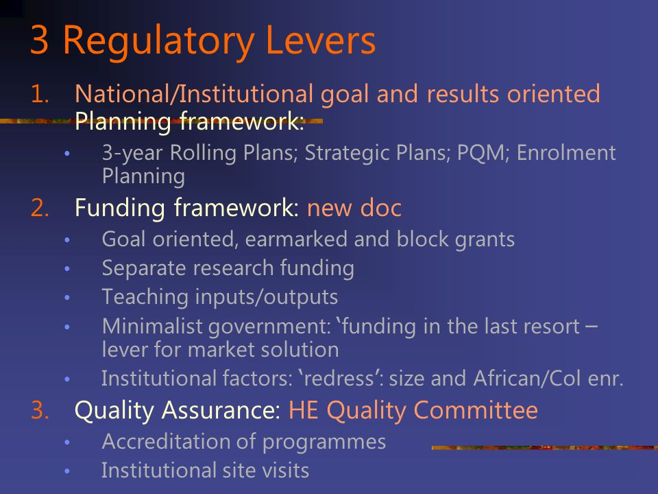 3 Regulatory Levers National/Institutional goal and results oriented Planning framework: