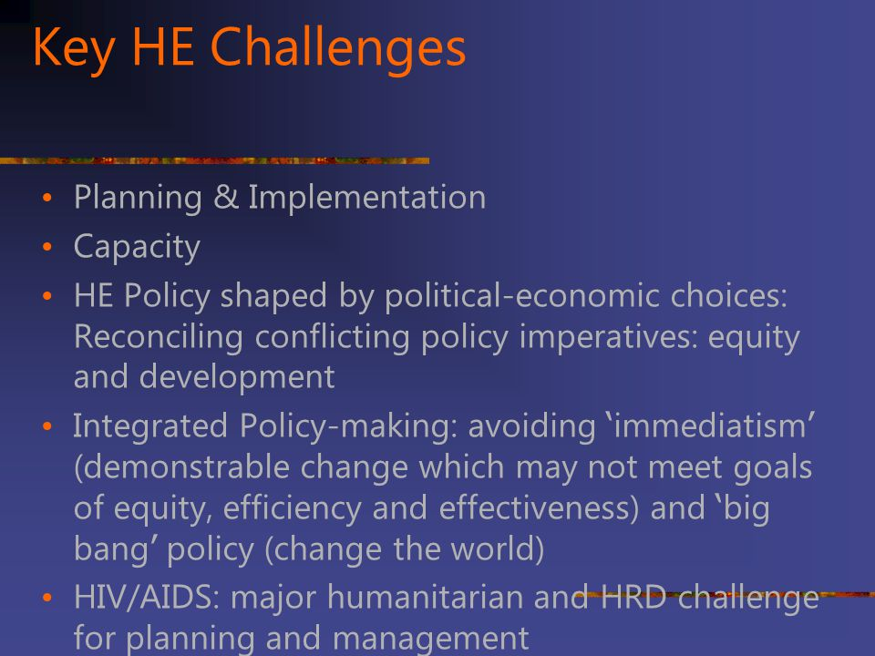 Key HE Challenges Planning & Implementation Capacity