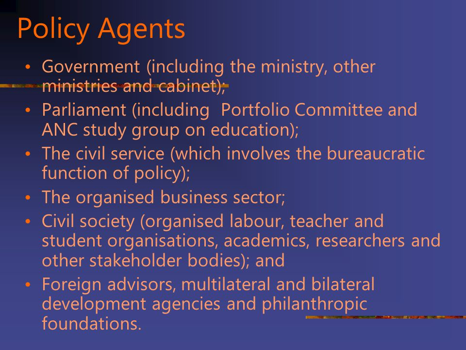Policy Agents Government (including the ministry, other ministries and cabinet);