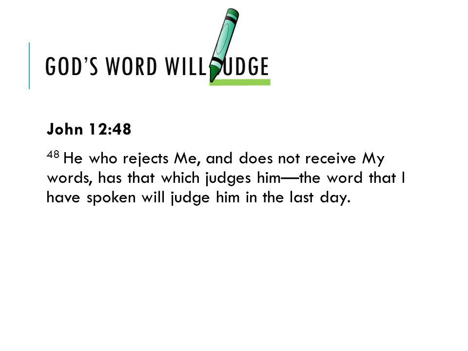God's word will judge John 12:48