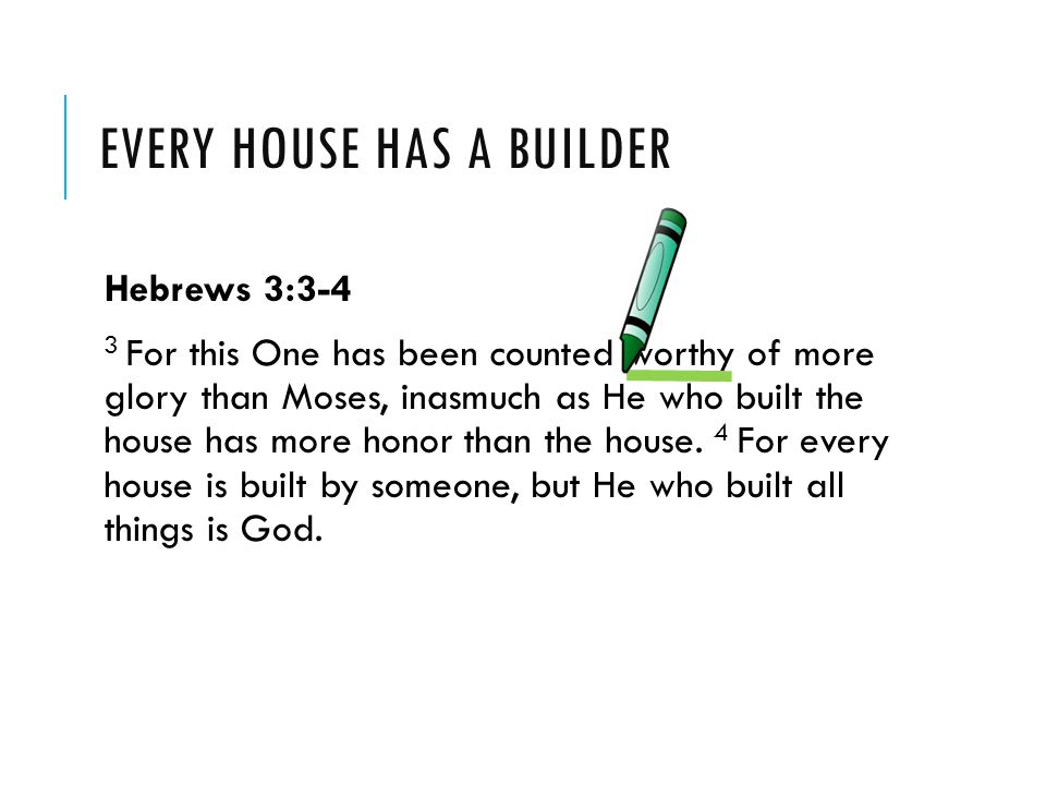 Every house has a builder