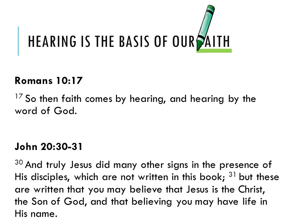 Hearing is the basis of our faith