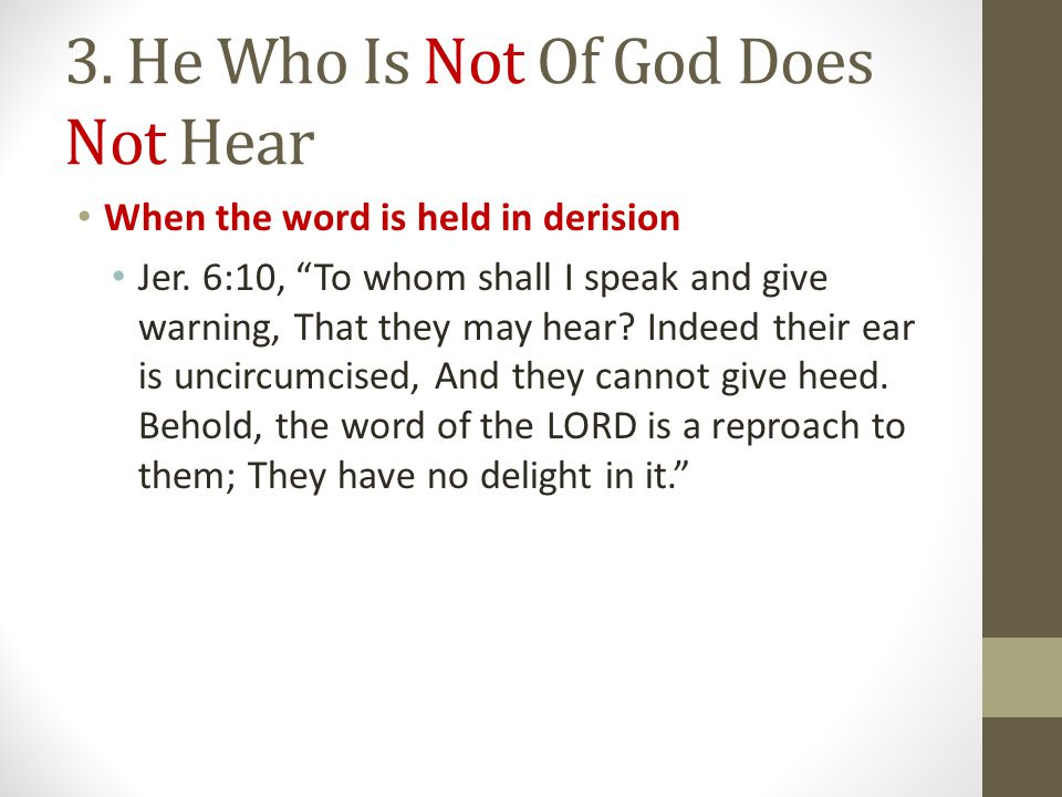 3. He Who Is Not Of God Does Not Hear