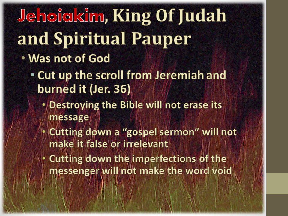 Jehoiakim, King Of Judah and Spiritual Pauper