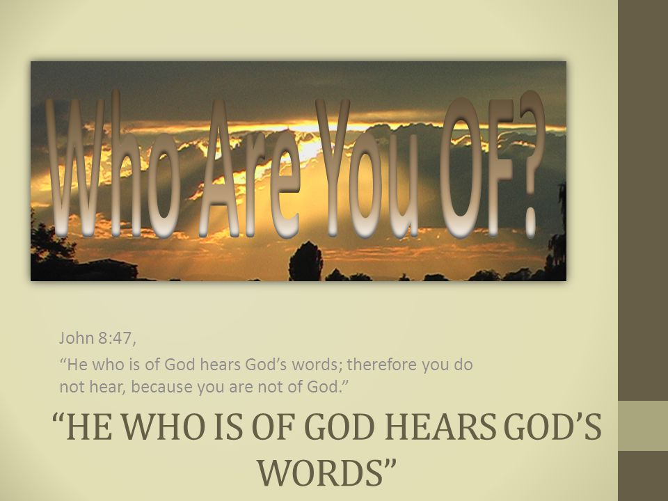 He Who Is Of God Hears God's Words