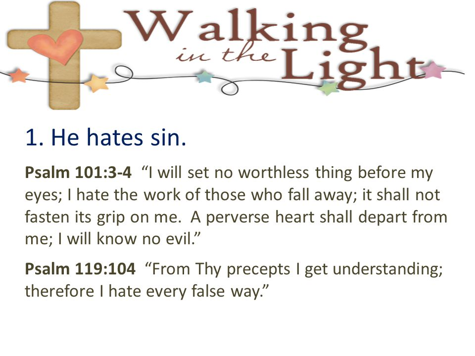1. He hates sin.