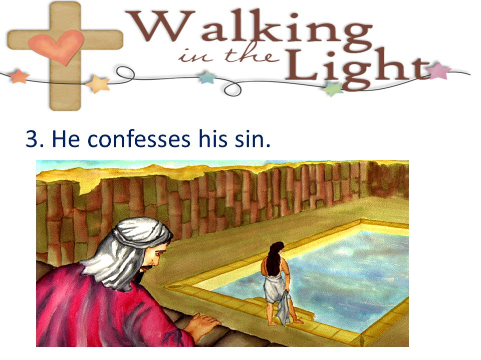 3. He confesses his sin.