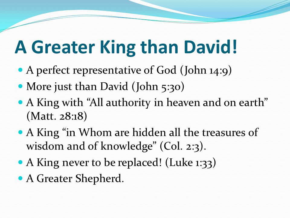 A Greater King than David!