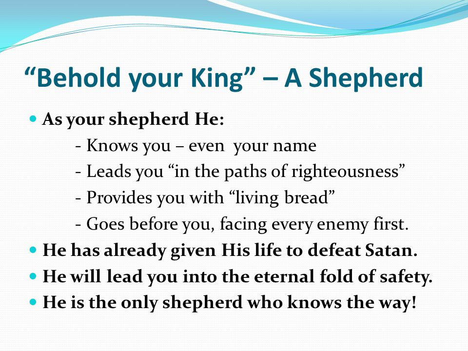 Behold your King – A Shepherd