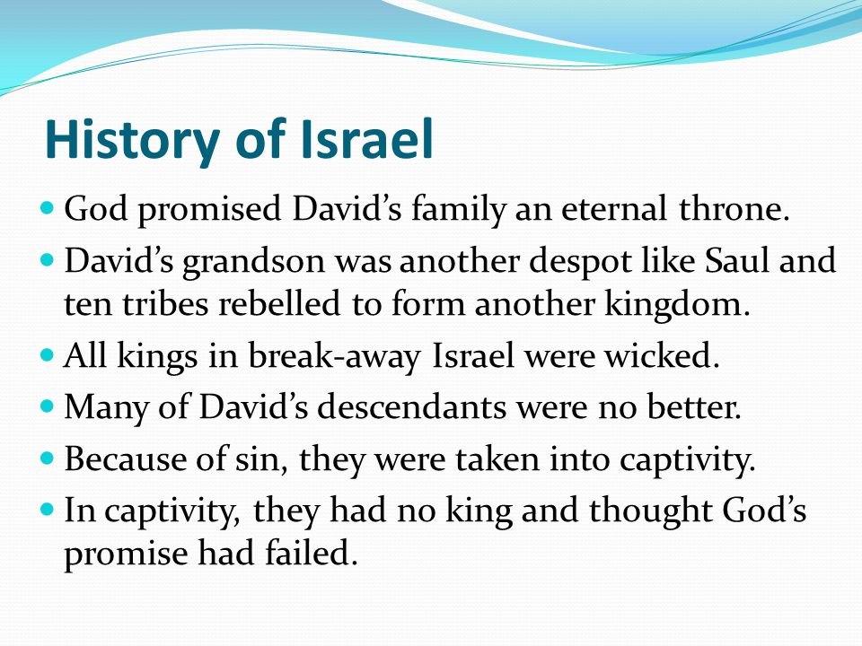 History of Israel God promised David's family an eternal throne.