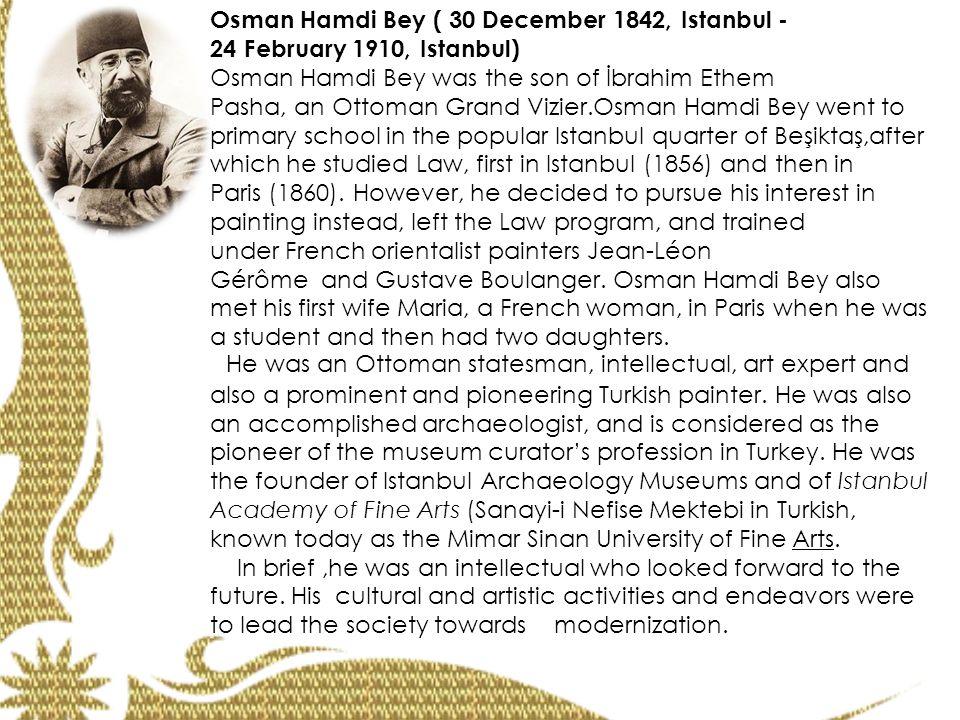 Osman Hamdi Bey ( 30 December 1842, Istanbul -