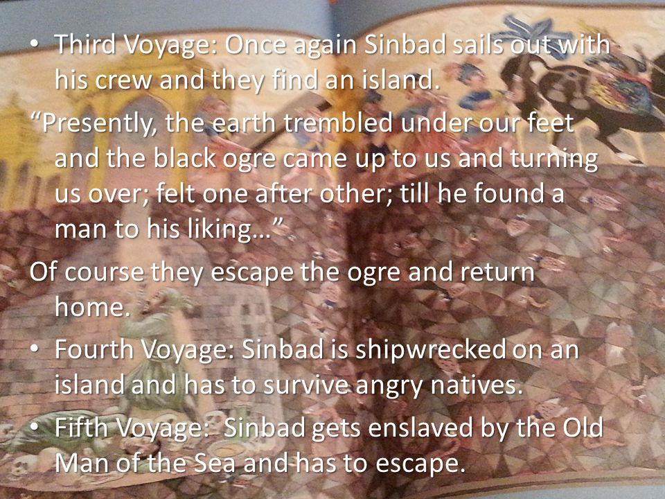 Third Voyage: Once again Sinbad sails out with his crew and they find an island.