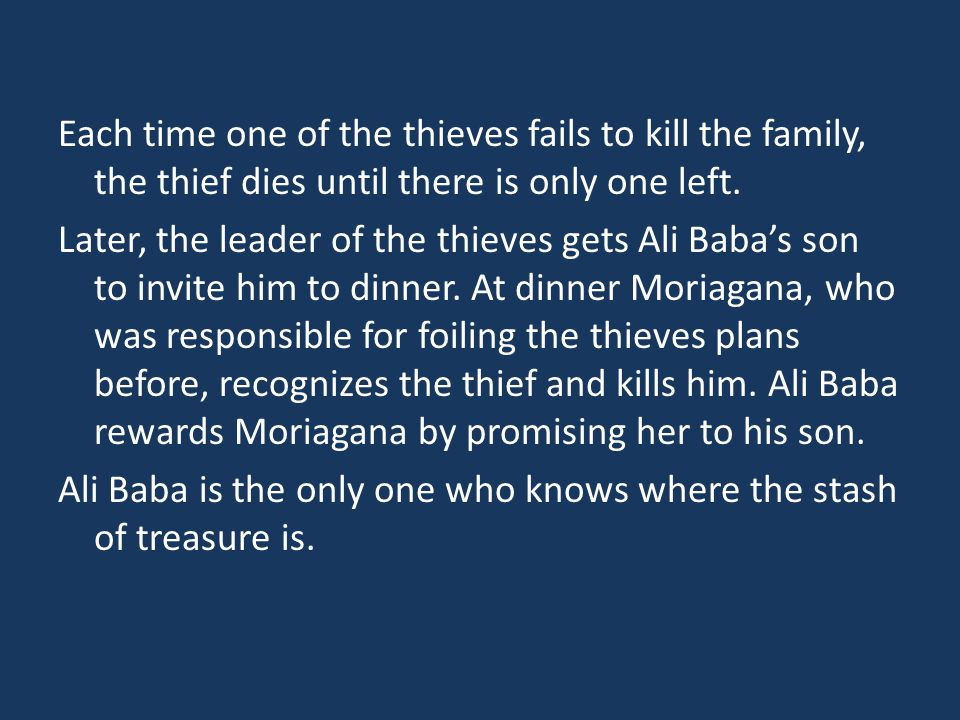 Each time one of the thieves fails to kill the family, the thief dies until there is only one left.