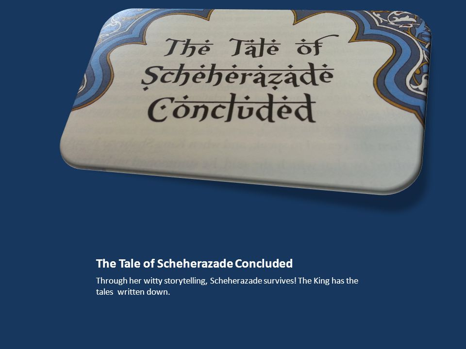 The Tale of Scheherazade Concluded