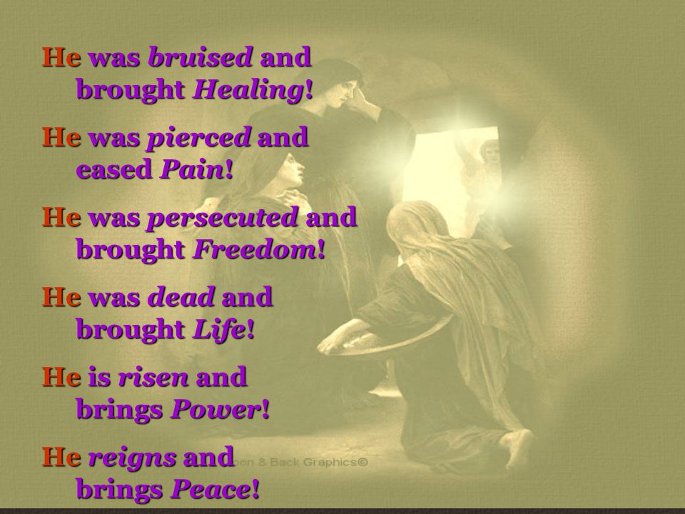 He was bruised and brought Healing!