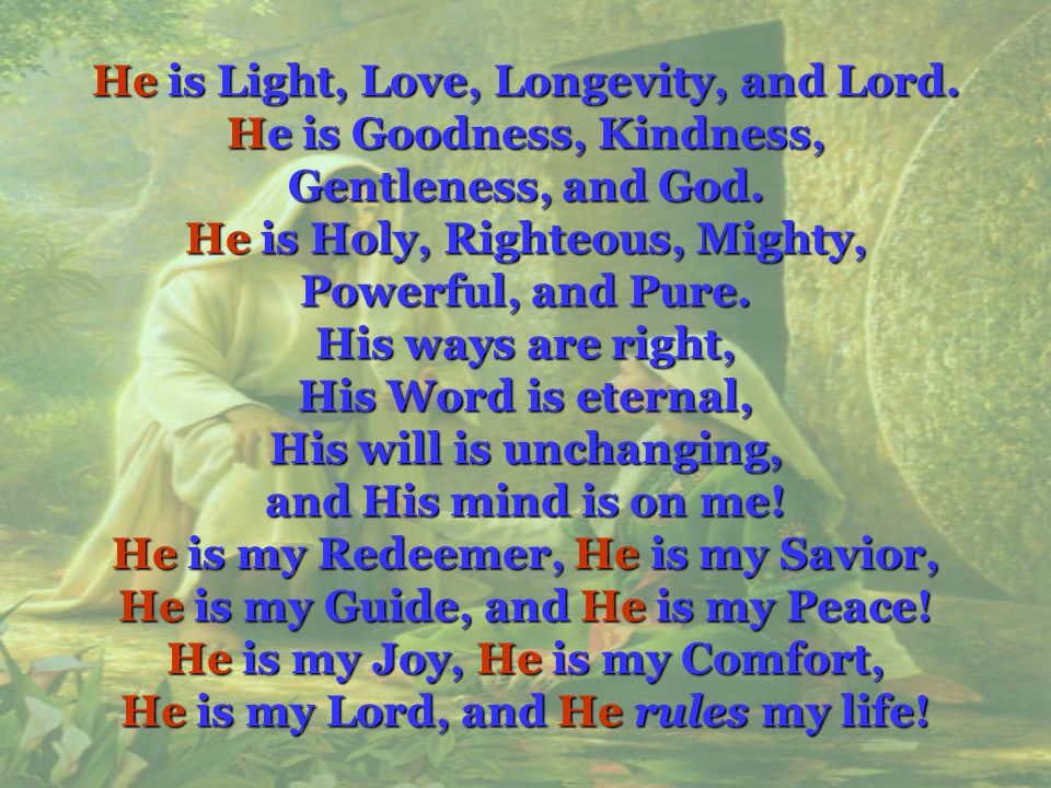 He is Light, Love, Longevity, and Lord