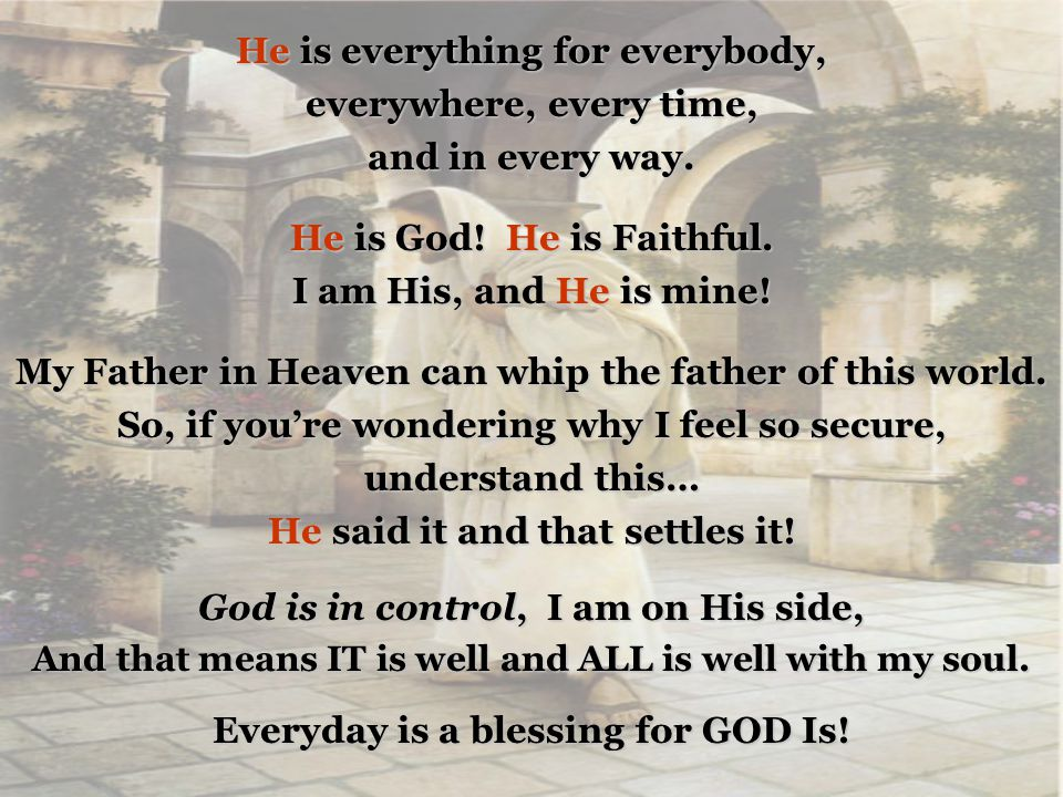 Everyday is a blessing for GOD Is!