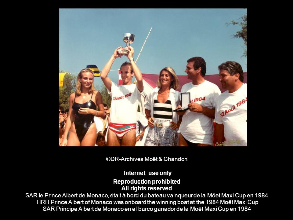 ©DR-Archives Moët & Chandon Internet use only Reproduction prohibited All rights reserved SAR le Prince Albert de Monaco, était à bord du bateau vainqueur de la Möet Maxi Cup en 1984 HRH Prince Albert of Monaco was onboard the winning boat at the 1984 Moët Maxi Cup SAR Principe Albert de Monaco en el barco ganador de la Moët Maxi Cup en 1984