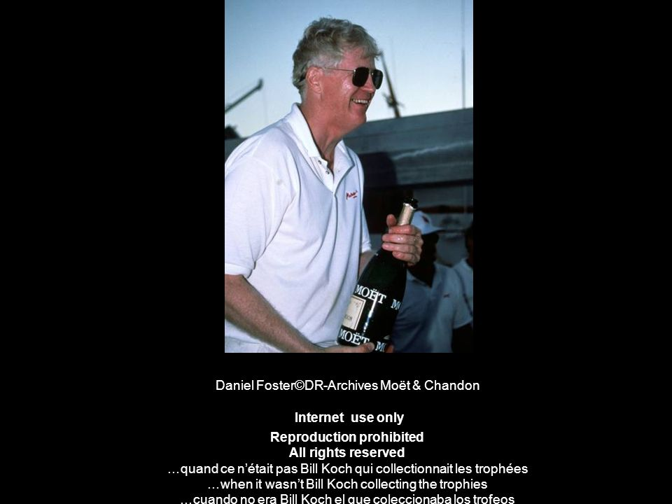 Daniel Foster©DR-Archives Moët & Chandon Internet use only Reproduction prohibited All rights reserved …quand ce n'était pas Bill Koch qui collectionnait les trophées …when it wasn't Bill Koch collecting the trophies …cuando no era Bill Koch el que coleccionaba los trofeos