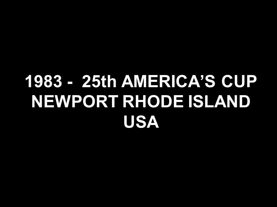 1983 - 25th AMERICA'S CUP NEWPORT RHODE ISLAND USA