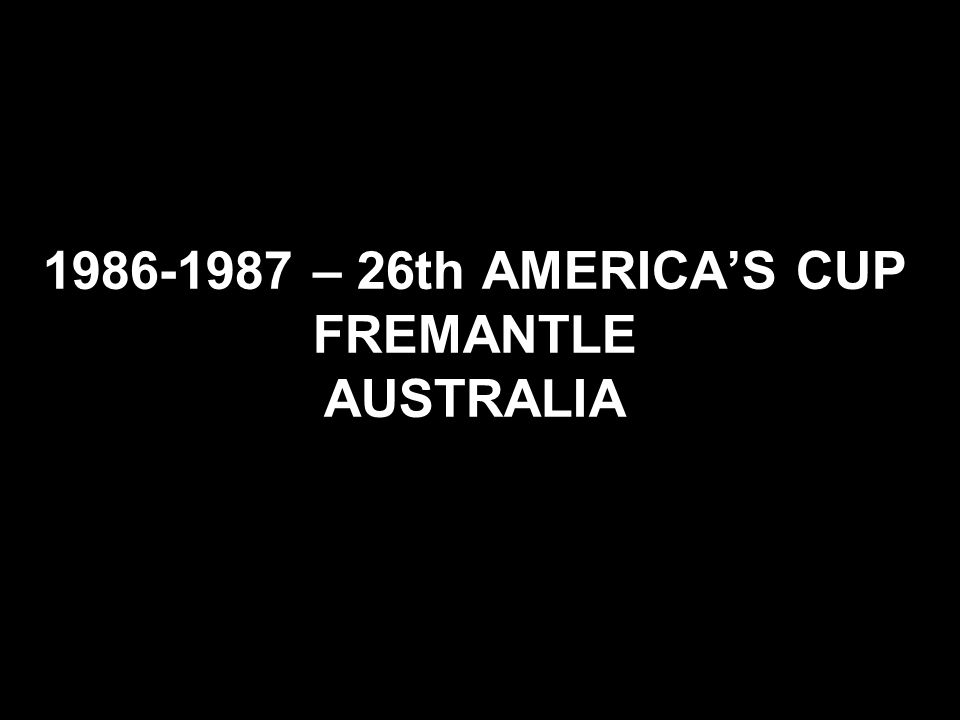1986-1987 – 26th AMERICA'S CUP FREMANTLE AUSTRALIA