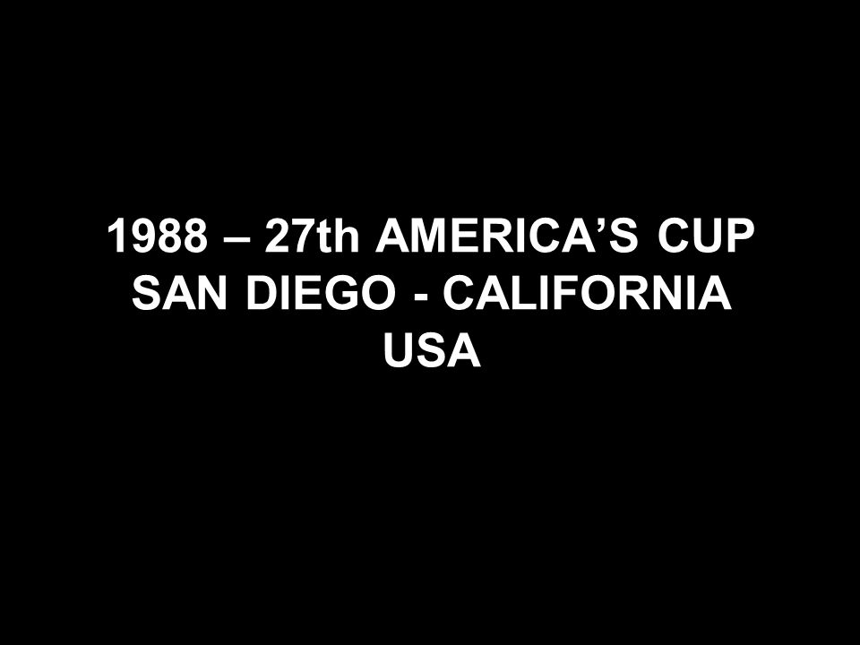 1988 – 27th AMERICA'S CUP SAN DIEGO - CALIFORNIA USA