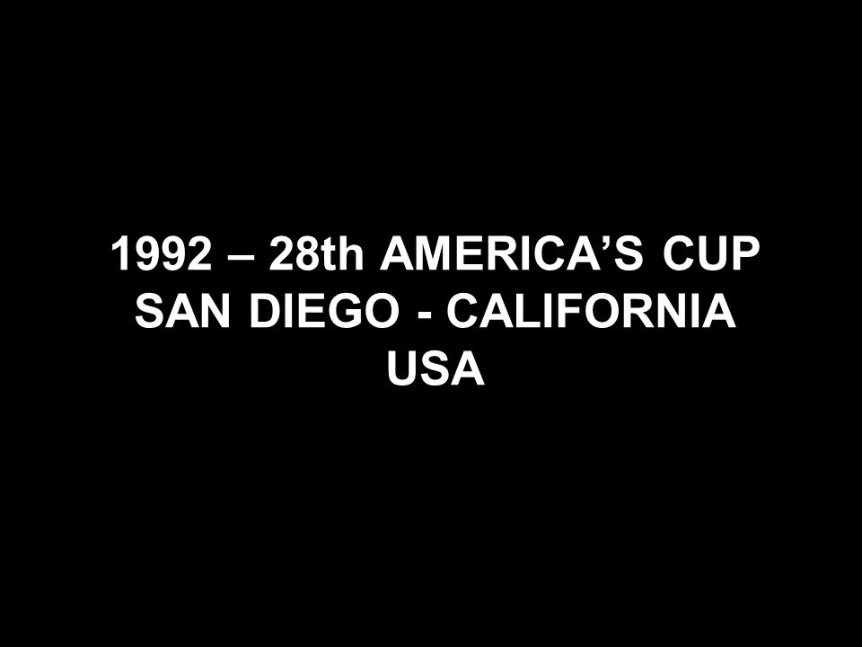 1992 – 28th AMERICA'S CUP SAN DIEGO - CALIFORNIA USA