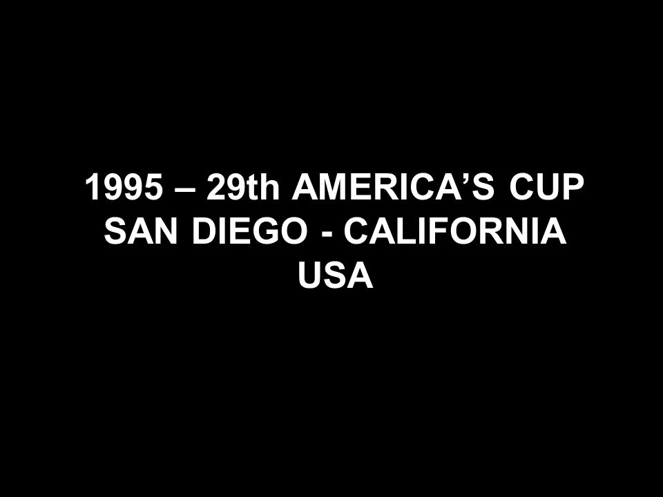 1995 – 29th AMERICA'S CUP SAN DIEGO - CALIFORNIA USA
