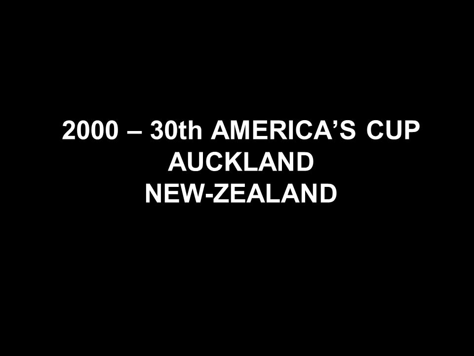 2000 – 30th AMERICA'S CUP AUCKLAND NEW-ZEALAND