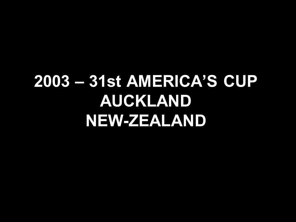 2003 – 31st AMERICA'S CUP AUCKLAND NEW-ZEALAND