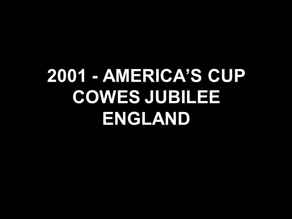 2001 - AMERICA'S CUP COWES JUBILEE ENGLAND