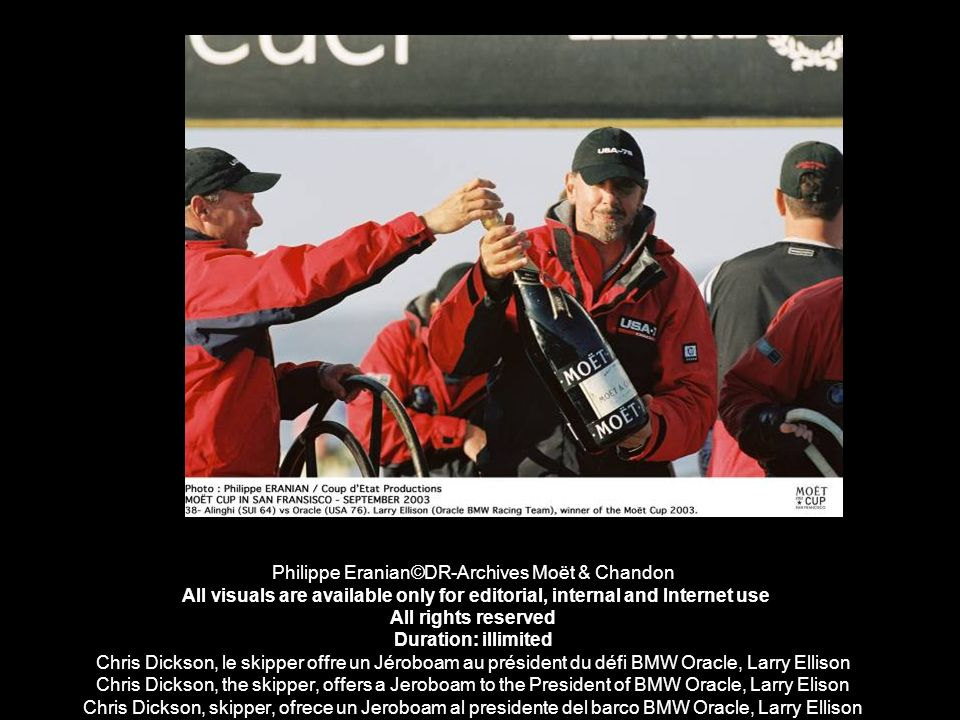 Philippe Eranian©DR-Archives Moët & Chandon All visuals are available only for editorial, internal and Internet use All rights reserved Duration: illimited Chris Dickson, le skipper offre un Jéroboam au président du défi BMW Oracle, Larry Ellison Chris Dickson, the skipper, offers a Jeroboam to the President of BMW Oracle, Larry Elison Chris Dickson, skipper, ofrece un Jeroboam al presidente del barco BMW Oracle, Larry Ellison