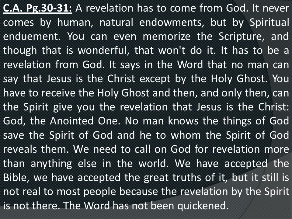 C. A. Pg. 30-31: A revelation has to come from God