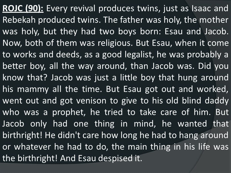 ROJC (90): Every revival produces twins, just as Isaac and Rebekah produced twins.