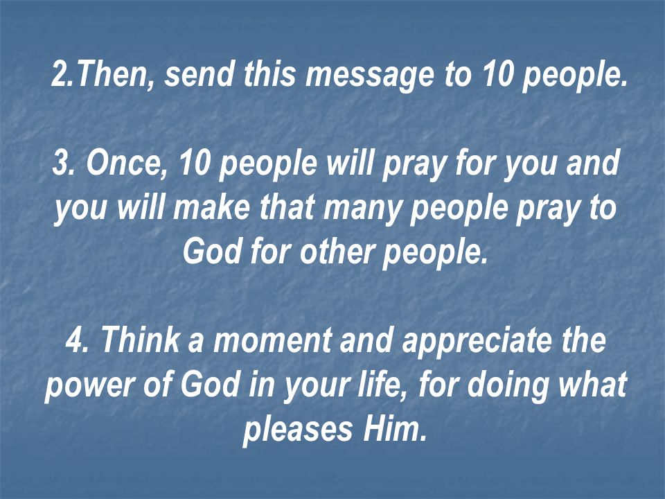 2.Then, send this message to 10 people.