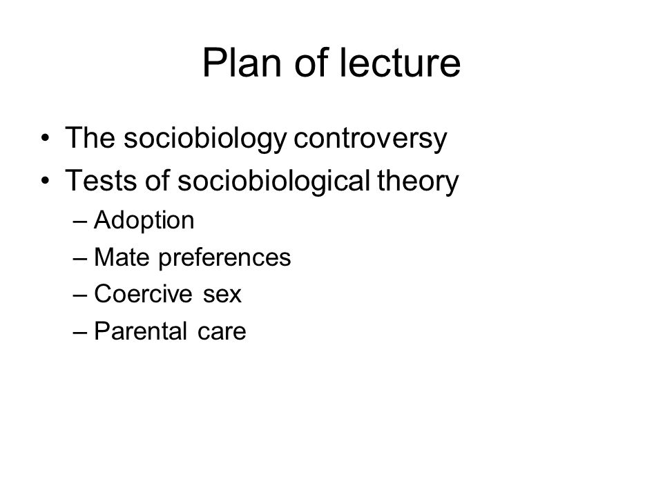 Plan of lecture The sociobiology controversy
