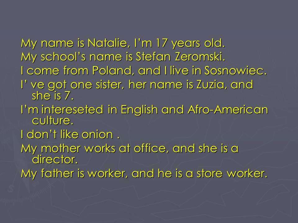 My name is Natalie, I'm 17 years old.