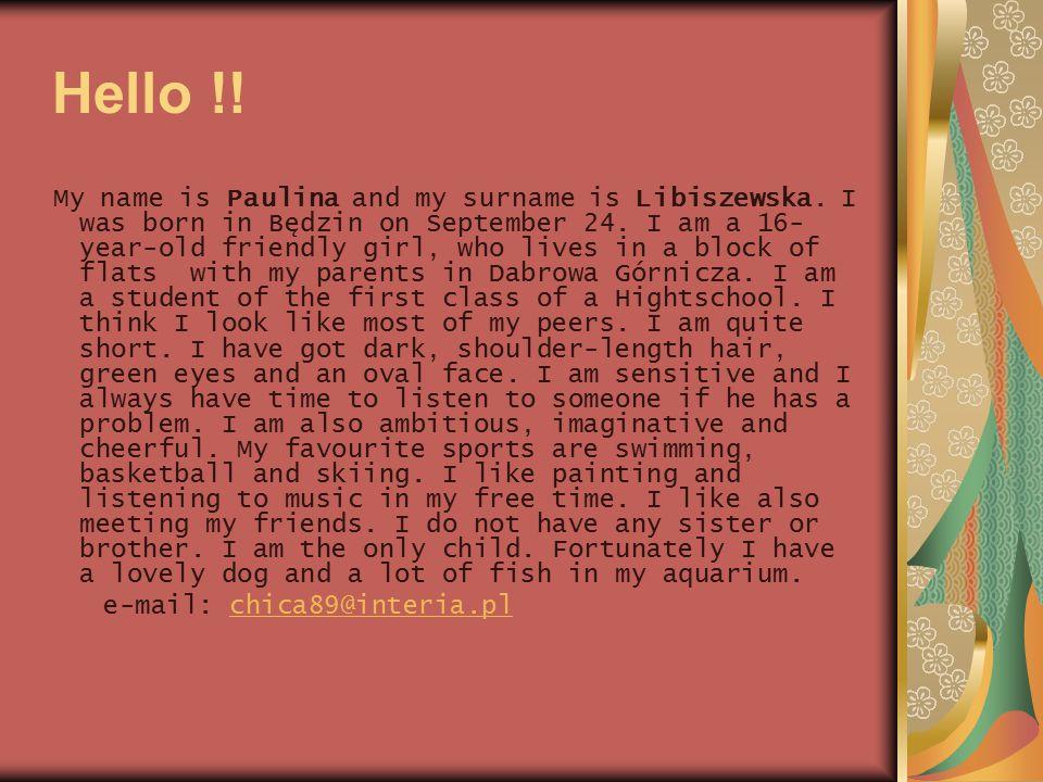 Hello !! e-mail: chica89@interia.pl