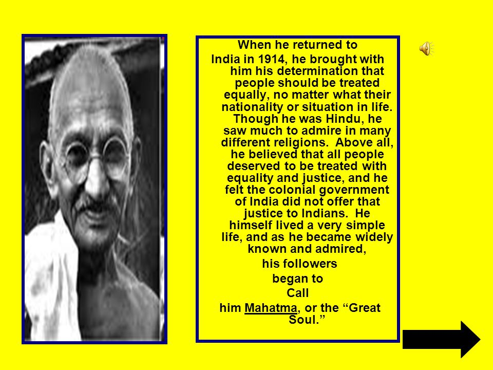 him Mahatma, or the Great Soul.