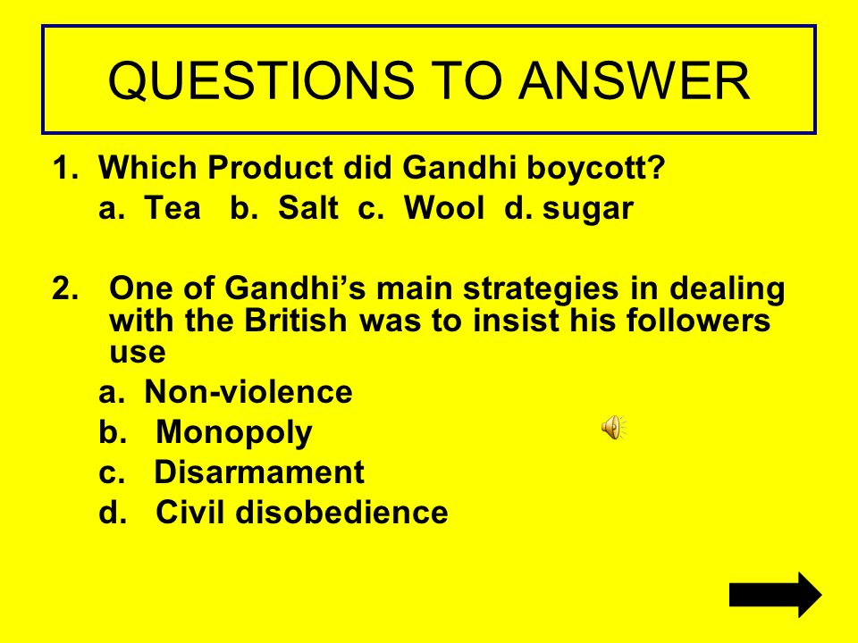QUESTIONS TO ANSWER 1. Which Product did Gandhi boycott