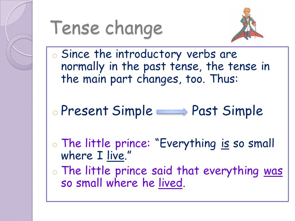 Tense change Present Simple Past Simple