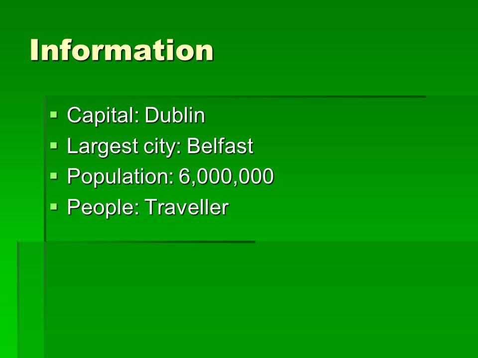 Information Capital: Dublin Largest city: Belfast