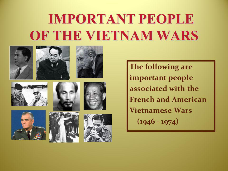 IMPORTANT PEOPLE OF THE VIETNAM WARS