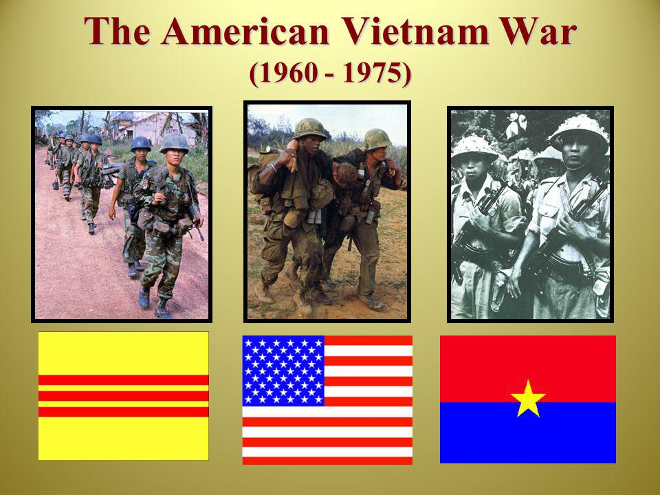 The American Vietnam War (1960 - 1975)