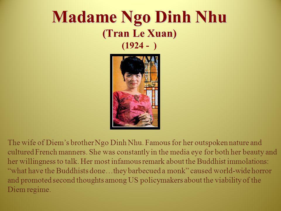 Madame Ngo Dinh Nhu (Tran Le Xuan) (1924 - )